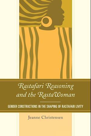 Bog, paperback Rastafari Reasoning and the Rastawoman af Jeanne Christensen