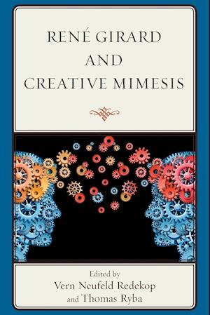 Bog, paperback Rene Girard and Creative Mimesis af Thomas Ryba