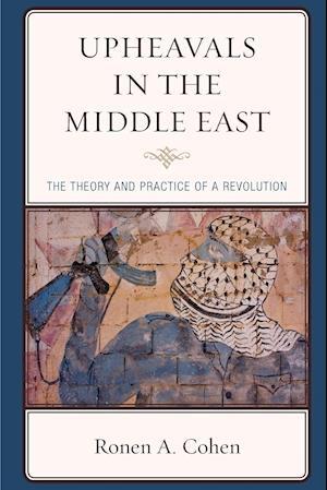 Bog, paperback Upheavals in the Middle East af Dr. Ronen A. Cohen