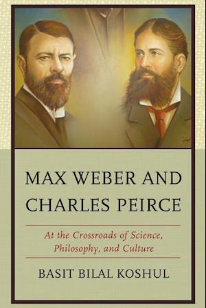 Bog, paperback Max Weber and Charles Peirce af Basit Bilal Koshul