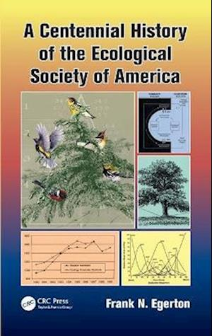 A Centennial History of the Ecological Society of America af Frank N. Egerton