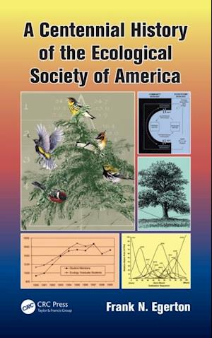 Centennial History of the Ecological Society of America af Frank N. Egerton