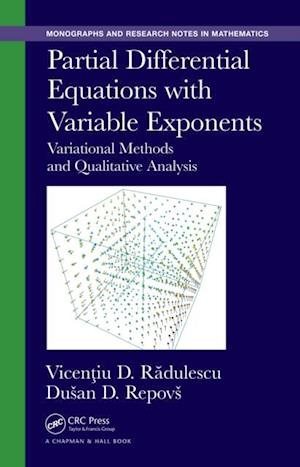 Partial Differential Equations with Variable Exponents af Vicentiu D. Radulescu