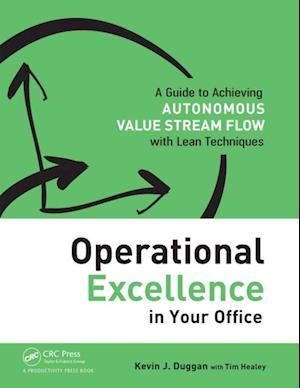 Operational Excellence in Your Office af Tim Healey, Kevin J. Duggan