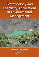 Ecotoxicology and Chemistry Applications in Environmental Management (Applied Ecology and Environmental Management)