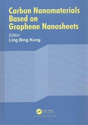 Carbon Nanomaterials Based on Graphene Nanosheets af Ling Bing Kong