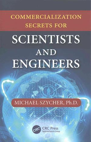 Bog, paperback Commercialization Secrets for Scientists and Engineers af Michael Szycher