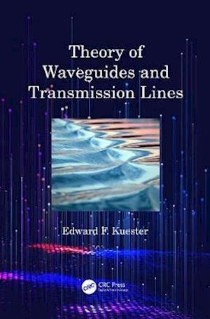 Bog, hardback Theory of Waveguides and Transmission Lines af Edward F. Kuester