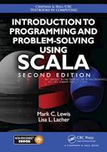 Introduction to Programming and Problem-Solving Using Scala, Second Edition (Chapman & Hall/Crc Textbooks in Computing, nr. 19)