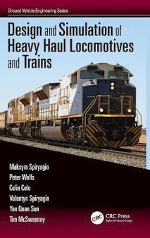 Design and Simulation of Heavy Haul Locomotives and Trains af Maksym Spiryagin
