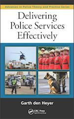 Delivering Police Services Effectively (Advances in Police Theory and Practice, nr. 27)