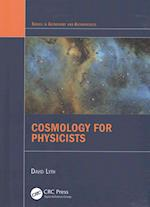 Cosmology for Physicists (Series in Astronomy and Astrophysics)