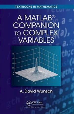 A MATLAB Companion to Complex Variables af A. David Wunsch
