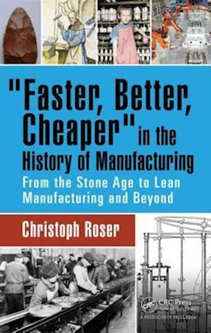 'Faster, Better, Cheaper' in the History of Manufacturing af Christoph Roser