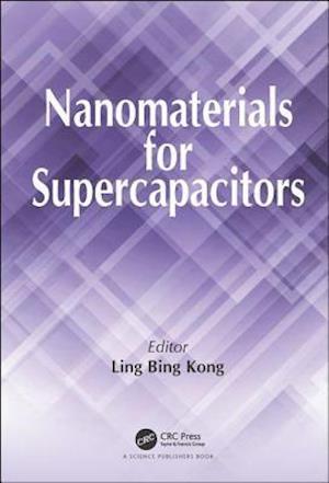 Nanomaterials for Supercapacitors af Ling Bing Kong