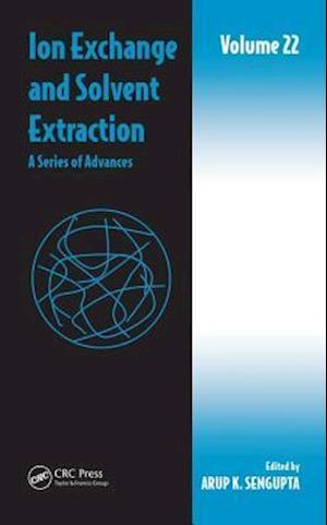 Ion Exchange and Solvent Extraction af Arup K. Sengupta
