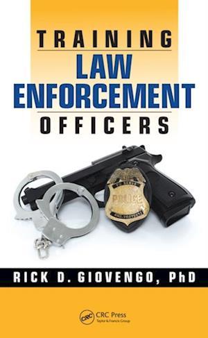 Training Law Enforcement Officers af Rick D. Giovengo