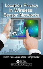 Location Privacy in Wireless Sensor Networks (Series in Security Privacy and Trust)