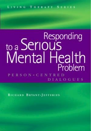 Responding to a Serious Mental Health Problem af Richard Bryant-Jefferies