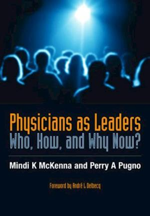 Physicians as Leaders af Mindi McKenna, Perry A Pugno