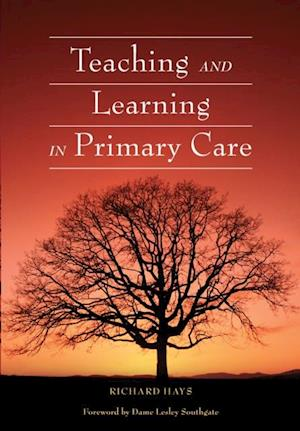 Teaching and Learning in Primary Care af Richard Hays