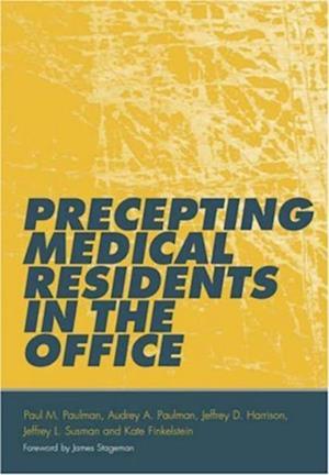 Precepting Medical Residents in the Office af Kate Finkelstein, Paul M. Paulman, Audrey A. Paulman