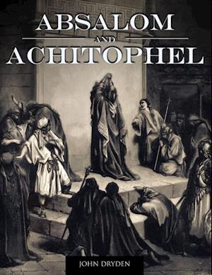 Absalom and Achitophel af John Dryden