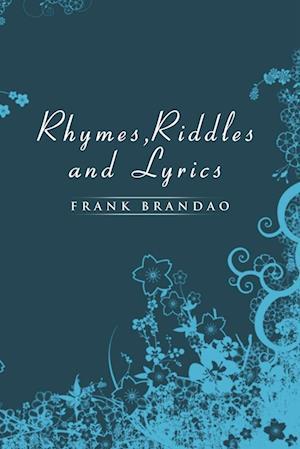 Rhymes, Riddles and Lyrics af Frank Brandao