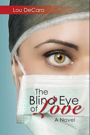 The Blind Eye of Love af Lou DeCaro