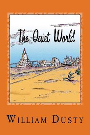 The Quiet World af William Dusty