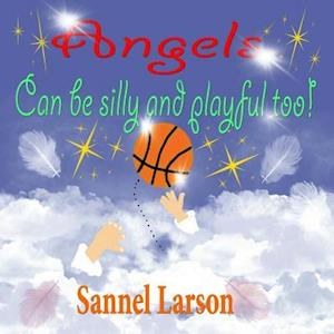 Angels Can Be Silly and Playful Too! af Sannel Larson