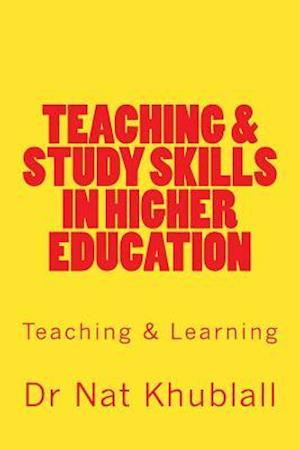 Teaching & Study Skills in Higher Education af Dr Nat Khublall