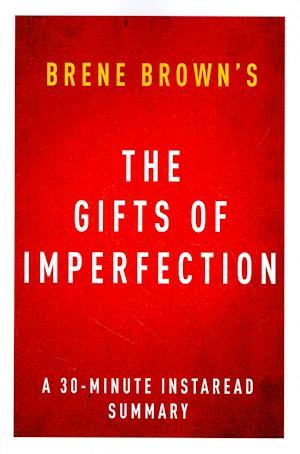 Bog, paperback The Gifts of Imperfection by Brene Brown - A 30-Minute Instaread Summary af Instaread Summaries