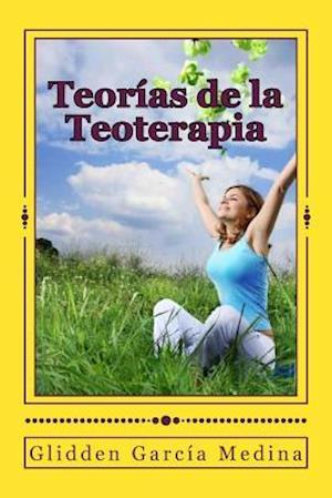 Teorias de La Teoterapia af Glidden Garcia Medina