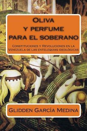 Oliva y Perfume Para El Soberano af Glidden Garcia Medina