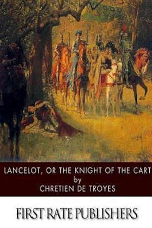 Lancelot, or the Knight of the Cart af Chrétien de Troyes