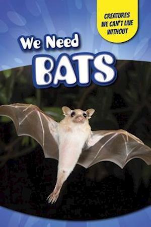 Bog, hardback We Need Bats af Heather Moore Niver