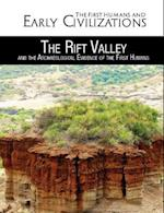 The Rift Valley and the Archaeological Evidence of the First Humans (First Humans and Early Civilizations)