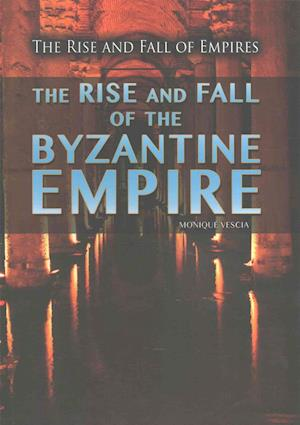 Bog, paperback The Rise and Fall of the Byzantine Empire af Monique Vescia