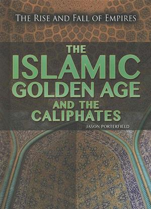 Bog, hardback The Islamic Golden Age and the Caliphates af Jason Porterfield