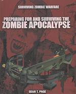 Preparing for and Surviving the Zombie Apocalypse (Surviving Zombie Warfare)