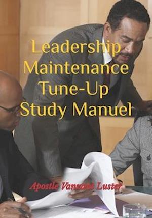 Leadership Maintenance Tune-Up af Apostle Vanzant Luster