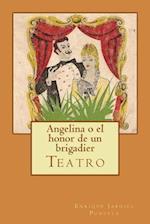 Angelina O El Honor de Un Brigadier af Enrique Jardiel Poncela
