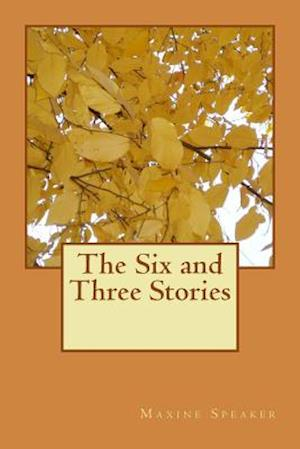 The Six and Three Stories af Maxine Speaker