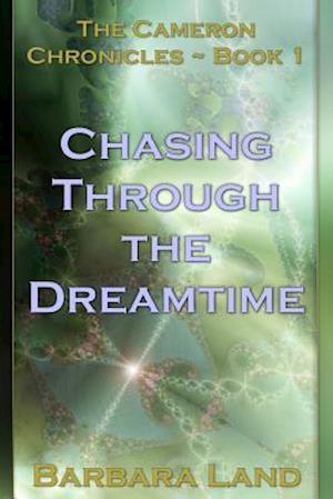 Chasing Through the Dreamtime af Barbara Land