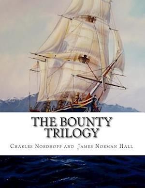 The Bounty Trilogy af Charles Nordhoff, James Norman Hall