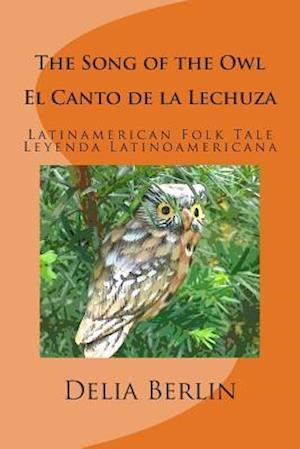 The Song of the Owl - El Canto de La Lechuza af Delia Berlin