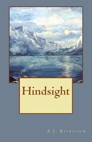 Bog, paperback Hindsight af A. J. Kilbourn