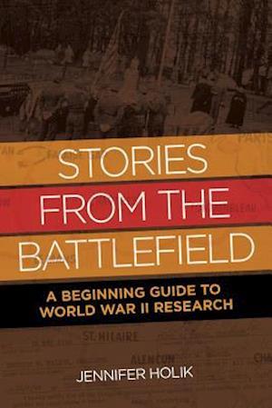Stories from the Battlefield af Jennifer Holik
