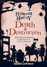 Death & Destruction (Hideous History)